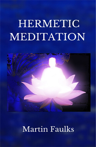 Hermetic Meditation Martin Faulks
